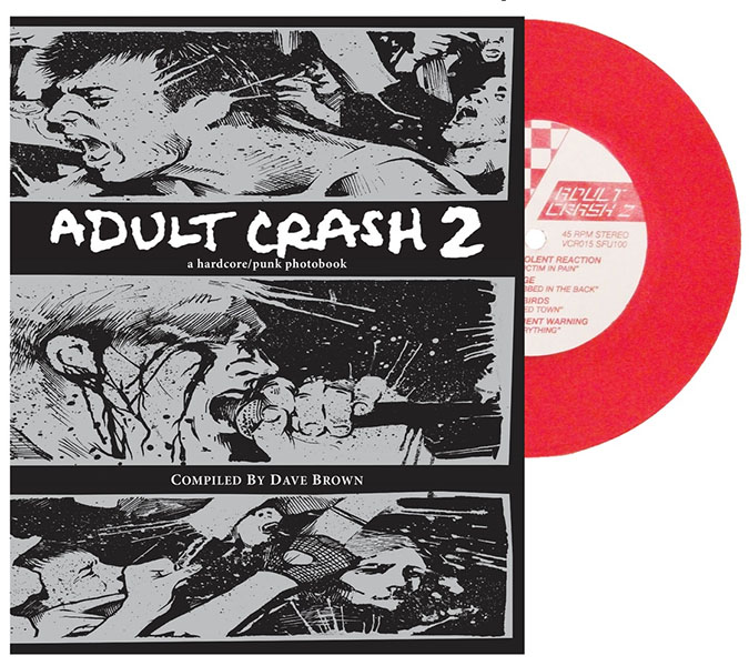 "Adult Crash 2, A Hardcore/Punk Photobook (Comes with 7"")"