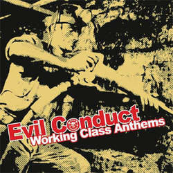 Evil Conduct- Working Class Anthems LP