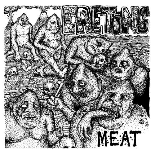 "Cretins- Meat 7"""