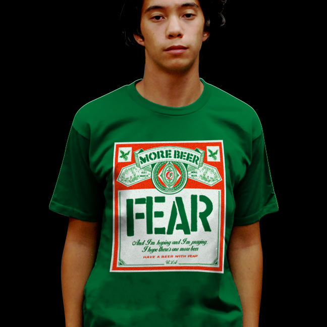 Fear- More Beer (Beer Label) on a green ringspun cotton shirt