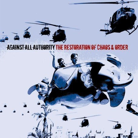 Against All Authority- The Restoration Of Chaos & Order LP