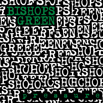 Bishop's Green- Pressure LP
