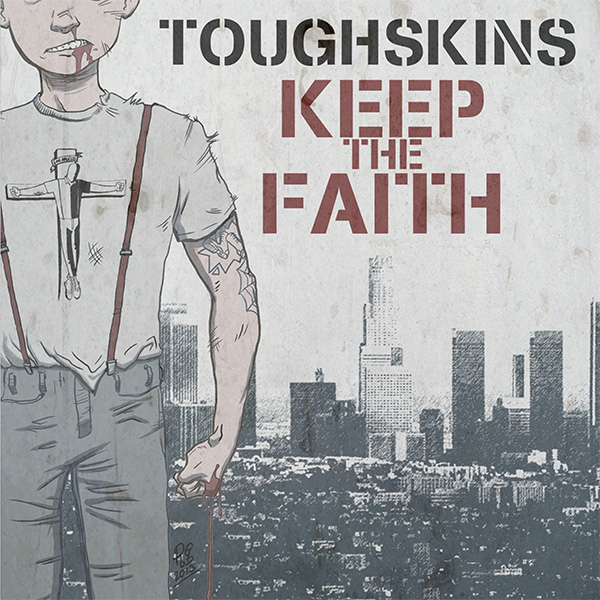 "Toughskins- Keep The Faith 7"" (Red Vinyl)"
