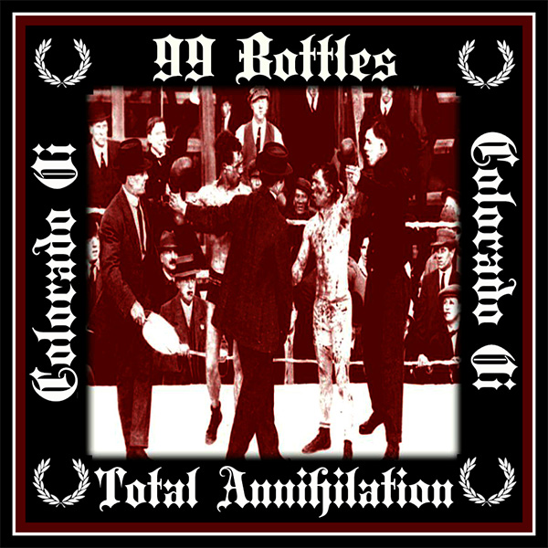 """99 Bottles / Total Annihilation- Colorado Oi! 7"""" & Embroidered Patch (White Vinyl)"""