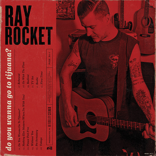 Ray Rocket- Do You Wanna Go To Tijuana? LP (Teenage Bottlerocket) (Ltd Ed Red Vinyl)