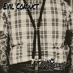 Evil Conduct- Todays Rebellion LP