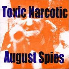 "Toxic Narcotic / August Spies- Split 7"" (Red Vinyl)"