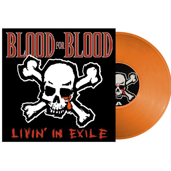 "Blood For Blood- Livin' In Exile 10"" (Orange Vinyl)"