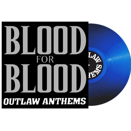 Blood For Blood- Outlaw Anthems LP (Clear Blue Vinyl)
