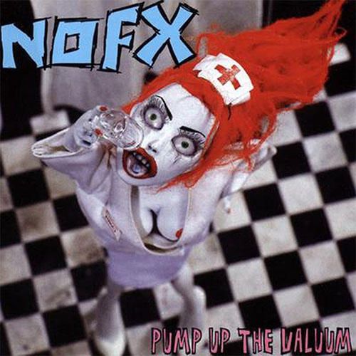 NOFX- Pump Up The Valium LP