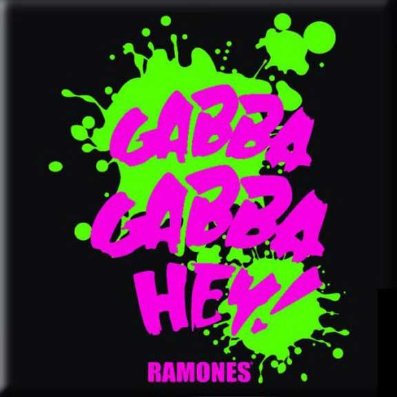 Ramones- Gabba Gabba Hey magnet