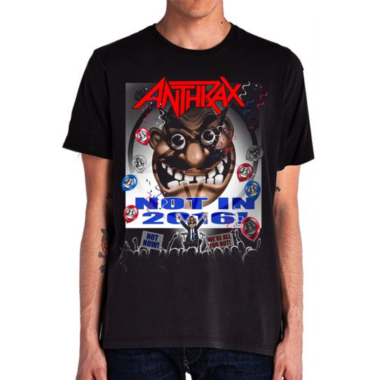 Anthrax- Not In 2016 on a black shirt (Sale price!)