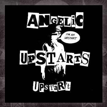 Angelic Upstarts- I'm An Upstart cloth patch (cp200)
