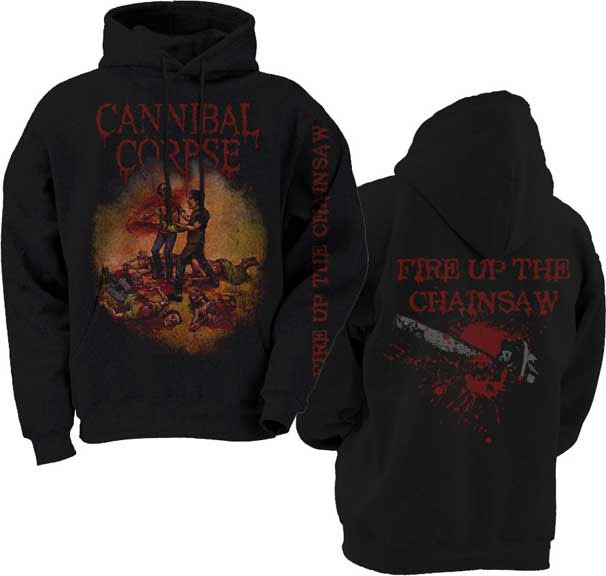 Cannibal Corpse- Fire Up The Chainsaw on front, back & sleeve on a black hooded sweatshirt