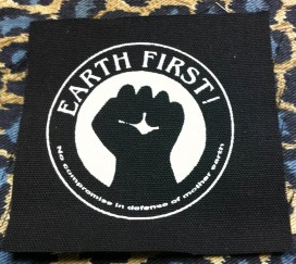 Earth First! No Compromise In Defense Of Mother Earth cloth patch (cp840)