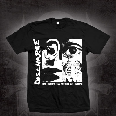 Discharge- Hear Nothing See Nothing Say Nothing (No Back Print) on a black shirt (Sale price!)