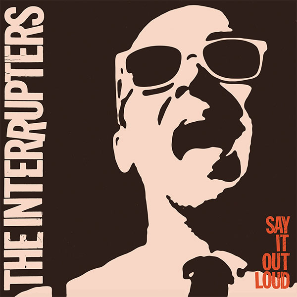 Interrupters- Say It Out Loud LP