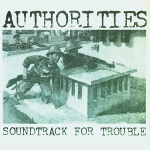 """Authorities- Soundtrack For Trouble 7"""""""