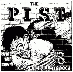 Pist- Ideas Are Bulletproof LP