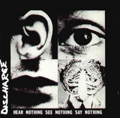 Discharge- Hear Nothing See Nothing Say Nothing LP