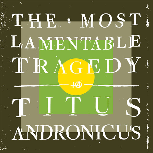 Titus Andronicus- The Most Lamentable Tragedy 3xLP