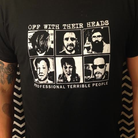 Off With Their Heads- Professional Terrible People on a black ringspun cotton shirt