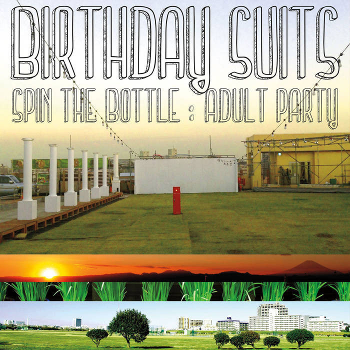 Birthday Suits- Spin The Bottle LP