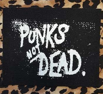 Punk's Not Dead cloth patch (cp155)