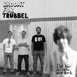 Baddat For Trubbel- Det Har Ar Inte New York LP (Sale price!)