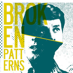 "Broken Patterns- S/T #2 7"" (Sale price!)"