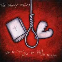 Bloody Hollies- Who To Trust, Who To Kill, Who To Love LP (Ltd Ed Swirl Vinyl)