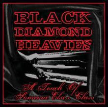 Black Diamond Heavies- A Touch Of Someone Else's Class LP (Sale price!)