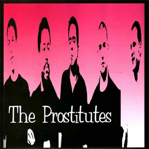 "Prostitutes- Living Wreck 7"" (Sale price!)"