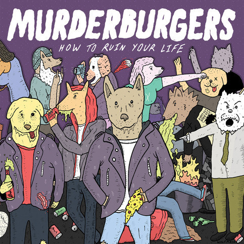 Murderburgers- How To Ruin Your Life LP (Translucent Blue Vinyl)