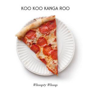 Koo Koo Kangaroo- Whoopty Whoop LP (Translucent Red Vinyl)