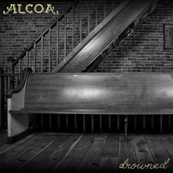 "Alcoa- Drowned 7"" (Sale price!)"