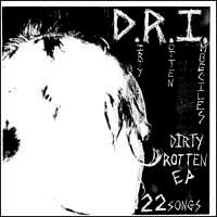 """DRI- Dirty Rotten 7"""""""