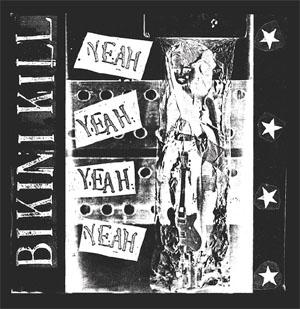 Bikini Kill- Yeah Yeah Yeah LP