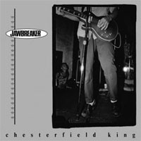 """Jawbreaker- Chesterfield King 12"""""""