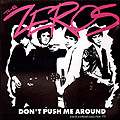 Zeros- Don't Push Me Around LP