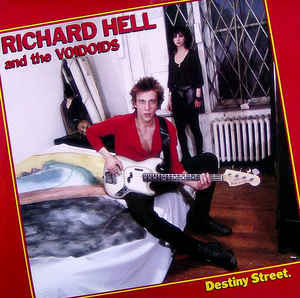 Richard Hell & The Voidoids- Destiny Street LP