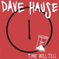 "Dave Hause- Time Will Tell 7"" (Sale price!)"