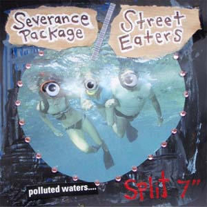 "Street Eaters/Severance Package- Split 7"" (Sale price!)"