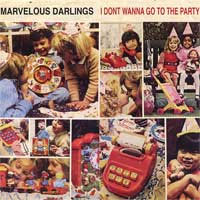 "Marvelous Darlings- I Don't Want To Go To The Party 7"" (Sale price!)"