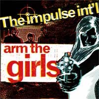 "Impulse International- Run And Hide/Arm The Girls 7"" (Sale price!)"