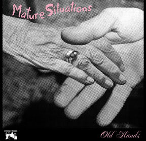 """Mature Situations- Old Hands 7"""" (Sale price!)"""