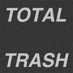 "Total Trash- S/T 7"" (Sale price!)"