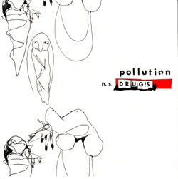 "Pollution- N.S. Drugs 7"" (Sale price!)"