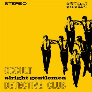 "Occult Detective Club- Alright Gentlemen 7"" (Sale price!)"