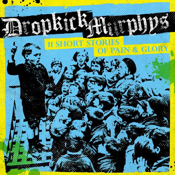 Dropkick Murphys- 11 Short Stories Of Pain & Glory LP